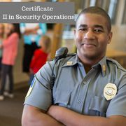 Apply For Certificate II in Security Operations